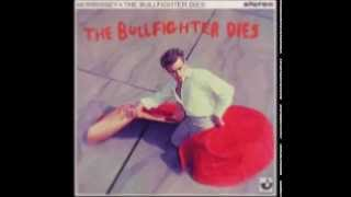The Bullfighter dies + Lyrics
