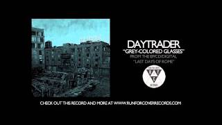 Watch Daytrader Greycolored Glasses video