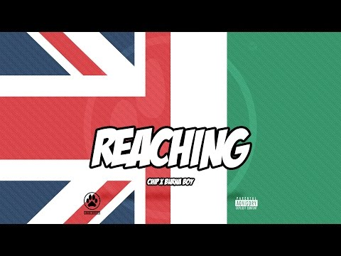 CHIP - REACHING FEAT. BURNA BOY (OFFICIAL AUDIO)