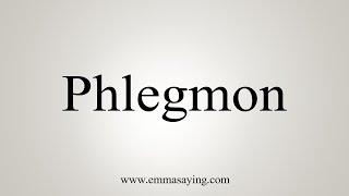How To Say Phlegmon