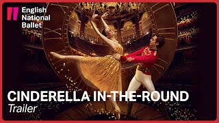Cinderella in-the-round: Trailer | English National Ballet