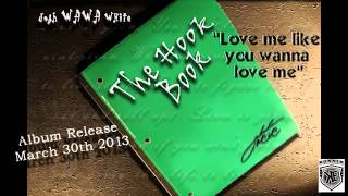 "Josh WAWA White ""Love Me Like You Wanna Love Me"" from his new album ""The Hook Book"""