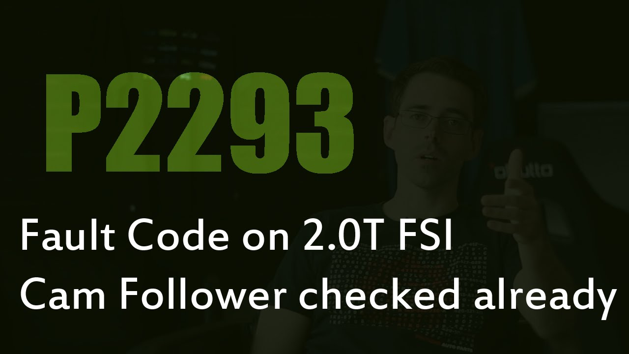 fsi fault code p cam follower  checked youtube