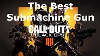 The Best Submachine Gun Call of Duty Black Ops 4