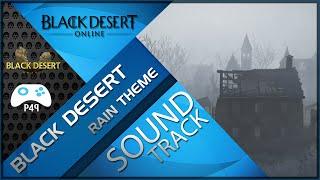 Black Desert Online Soundtrack -  Rain Theme