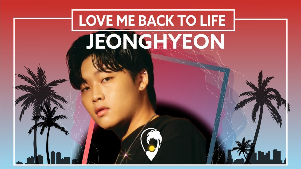 Jeonghyeon (Feat. Brenton Mattheus) - Love Me Back To Life [Lyric VIdeo]