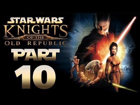 Star Wars: KotOR (Modded) - Let's Play - Part 10 -