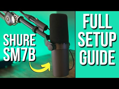 Complete Shure SM7B Setup (Everything you need to use this mic for podcasting)