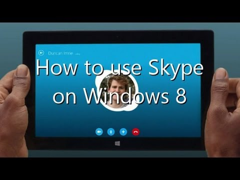 How to use Skype on Windows 8