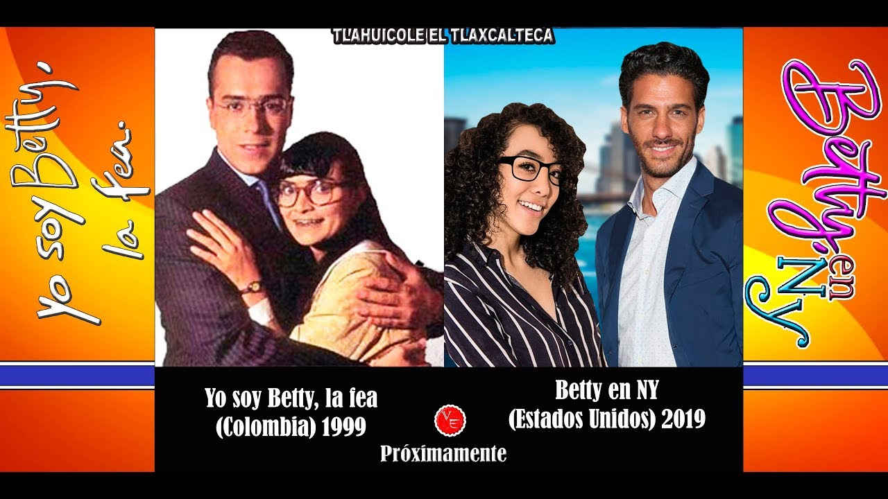 Betty En Ny (Estados Unidos) 2019 Vs  Yo Soy Betty La Fea (Colombia) 1999