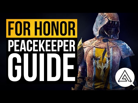 For Honor | Peacekeeper Character Guide & Move List