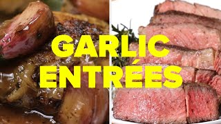 8 Entrées For Garlic Lovers