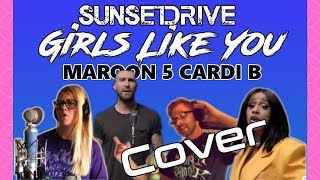 Girls Like You - Maroon 5 ft Card B // S U N S E T D R I V E (Cover)