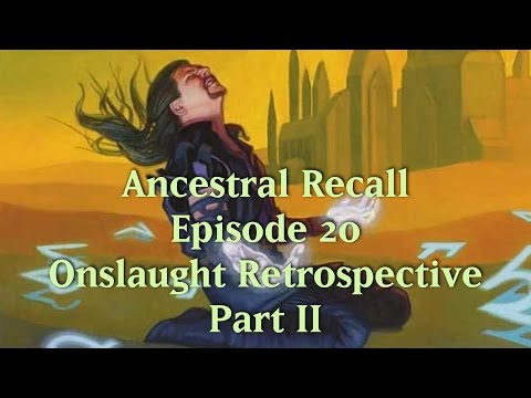 Ancestral Recall #20: Onslaught Retrospective, Part 2