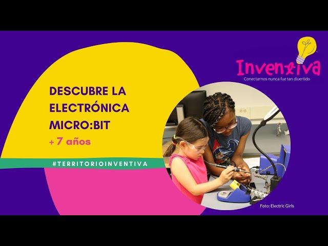 INVENTIVA | Descubre la Electrónica con Micro:Bit