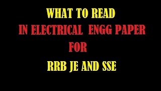 WHAT TO READ IN ELECTRICAL ENGG FOR RRB JE AND SSE 2017 Video