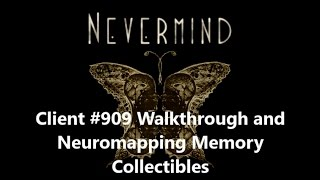 Nevermind (XboxOne) Client #909 Walkthrough & Neuromapping Memories