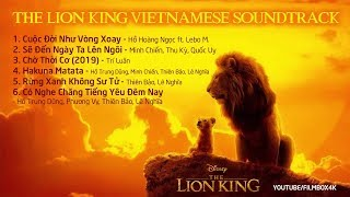 The Lion King 2019 Vietnamese Soundtrack - Nhạc Phim Vua Sư Tử Bản Lồng Tiếng Việt
