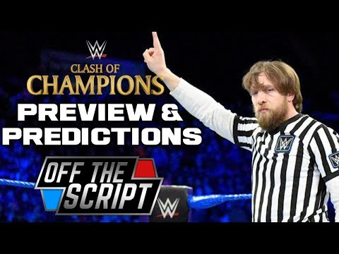WWE CLASH OF CHAMPIONS 2017 PREDICTIONS | Off The Script #200 Part 2