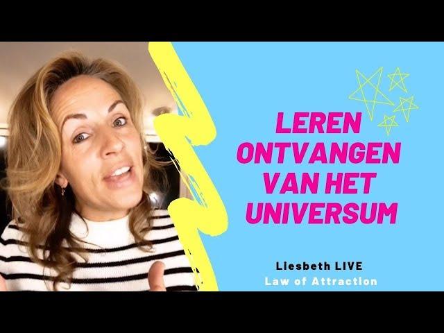 Leren ontvangen van het Universum | Liesbeth LIVE Law of Attraction afl 12