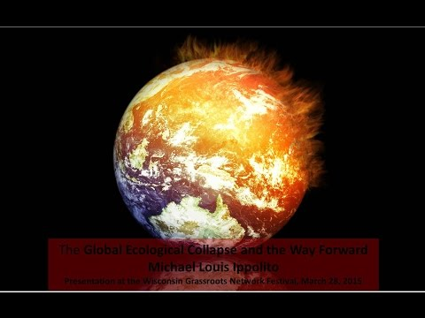 The Global Ecological Collapse and the Way Forward