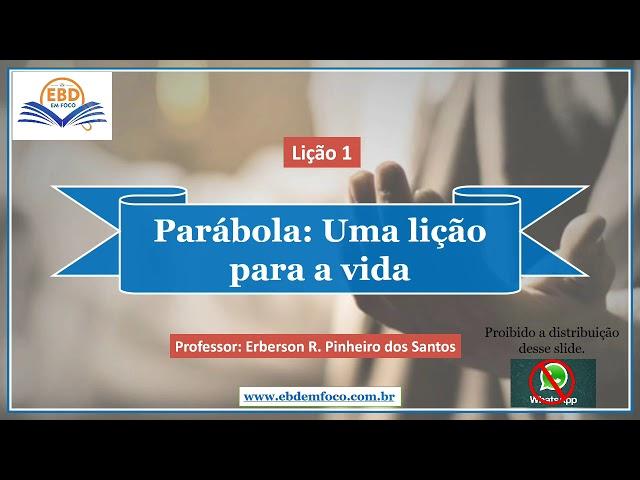 Lição 1: Parábola: uma lição para a vida