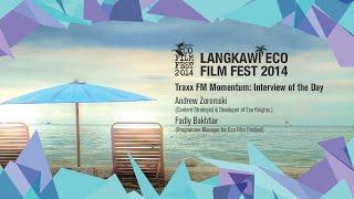 TraxxFM Momentum Interview - Langkawi Eco Film Festival 2014