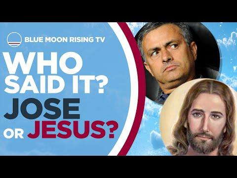 WHO SAID IT: JOSE MOURINHO OR JESUS?