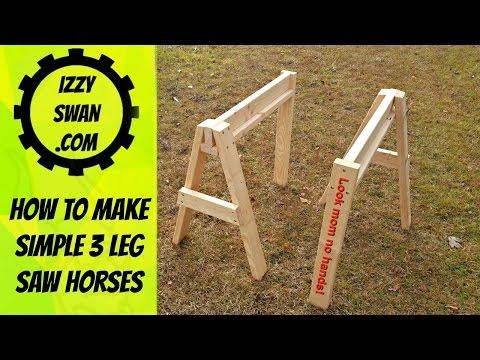 (how to make) simple saw horses with 3 legs