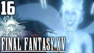 UN ACCUEIL GLACIAL   Final Fantasy XV #16
