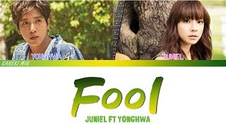 JUNIEL - Fool(바보) ft. Yonghwa (정용화) Of CNBLUE) (color coded lyrics han/rom/eng)