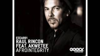 Raul Rincon feat. Akwetee - AfroIntegrity (Lord of the Piano Mix)