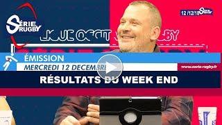 Emission Série Rugby Mercredi 12 Décembre 2018