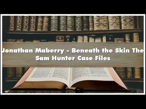 Jonathan Maberry Beneath the Skin The Sam Hunter Case Files Audiobook