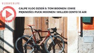 Calpe VLOG dzień 5- Tom Boonen i dwie piękności: Puck Moonen i Willier Cento 10 Air