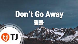 [TJ노래방] Don't Go Away - 핑클(Fin.K.L) / TJ Karaoke