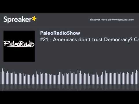 #21 - Americans don't trust Democracy? Can religious scripture be misinterpreted?