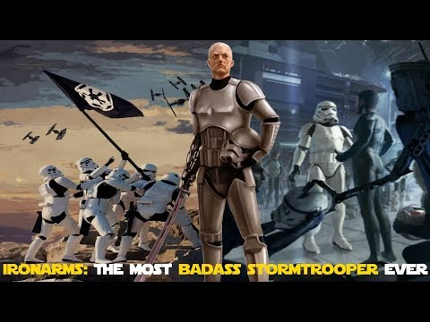 Ironarms: The Most BADASS Stormtrooper Ever! | Star Wars Lore