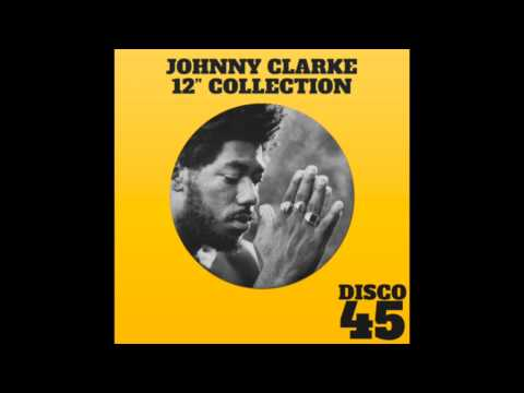 Johnny Clarke - Up Park Camp & Dub Justice Third World