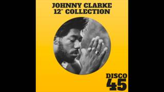 Johnny Clarke - Up Park Camp & Dub Justice Third World
