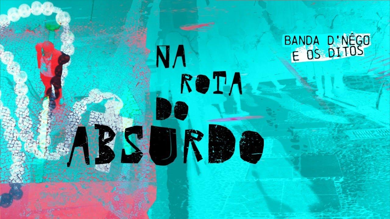 """Confira a nova música """"Na Rota do Absurdo"""", da Banda D`Nêgo e os Ditos"""