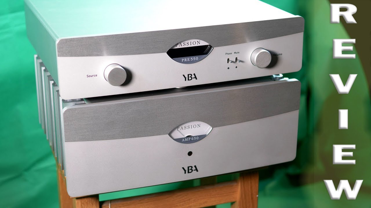 YBA HiFi Passion Pre Power Amplifier REVIEW PRE 550 AMP 650 - Serious  Sounding Kit