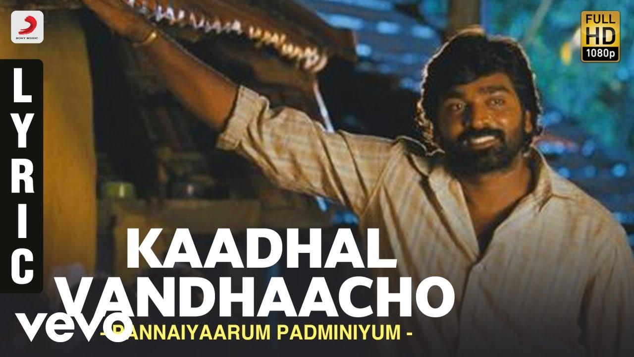 Kadhal vandhaacho Hd video songs download[2014] | Pannaiyarum Padminiyum | Vijay Sethupathi, Jayaprakash, Aishwarya Rajesh, Bala Saravanan