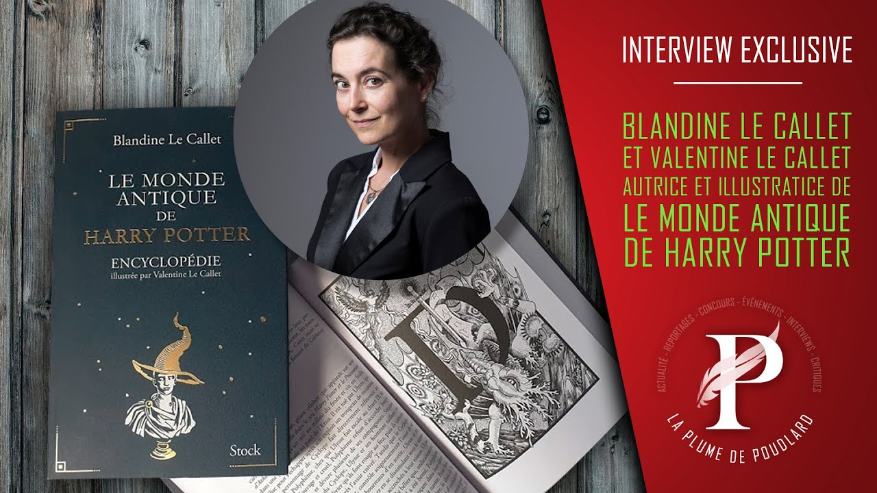 Interview exclusive : Blandine & Valentine Le Callet : Le monde antique de Harry Potter