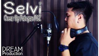 Gambar cover SELVI - FEBRYAN FKZ (COVER)