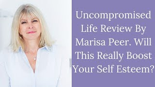 Uncompromised Life Review By Marisa Peer | Is This The Best Hypnotherapy Course For Self Esteem?
