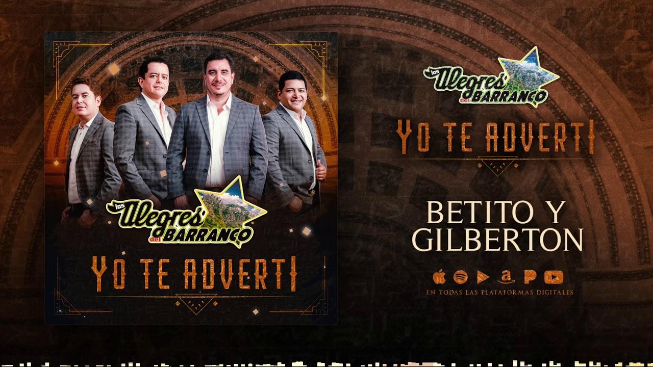 Los Alegres Del Barranco - Betito y Gilberto (Audio Oficial) #1
