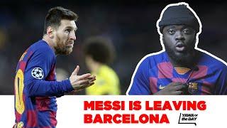 BREAKING!!!!!! Messi Is Leaving Barcelona