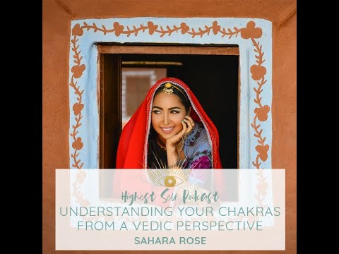 Highest Self Podcast Episode 045:  Understanding Your Chakras