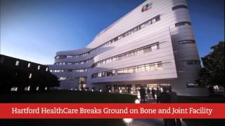 Hartford HealthCare Breaks Ground on Bone & Joint Facility